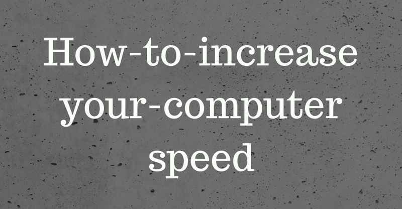 How-to-increase-your-computer-speed-in-hindi