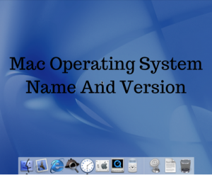 Mac Operating System Name And Version