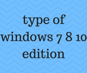type-of-windows-7-8-10-edition