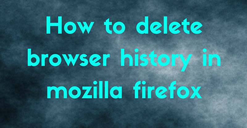 how-to-delete-browser-history-in-mozilla-firefox